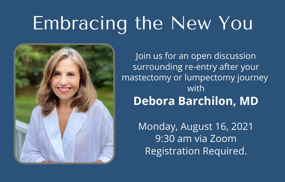 Blue rectangle with Dr. Barchilon image and text: Embracing the New You. Join us for an open discussion Monday, August, 16th, 2021
